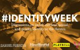 #IdentityWeek Will Address Culture, Gender, Race and Sexuality in Theatre