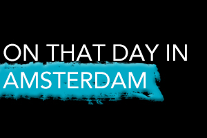 On that Day in Amsterdam
